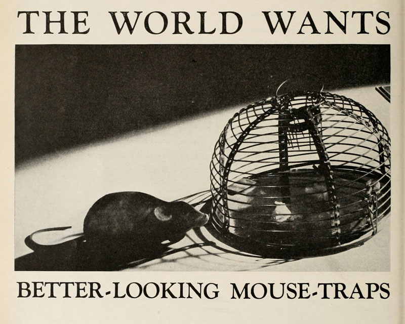 The world wants better looking mouse traps
